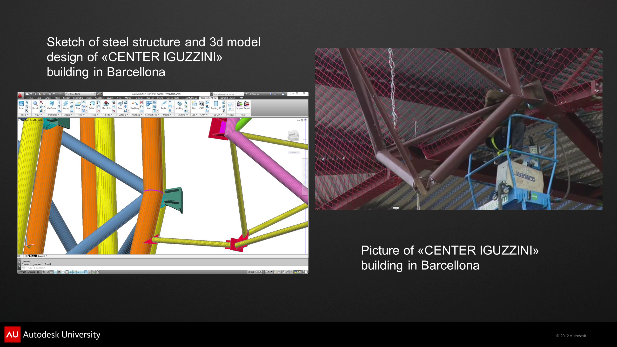 © 2012 Autodesk Sketch of steel structure and 3d model design of «CENTER IGUZZINI» building in Barcellona Picture of «CENTER IGUZZINI» building in Bar