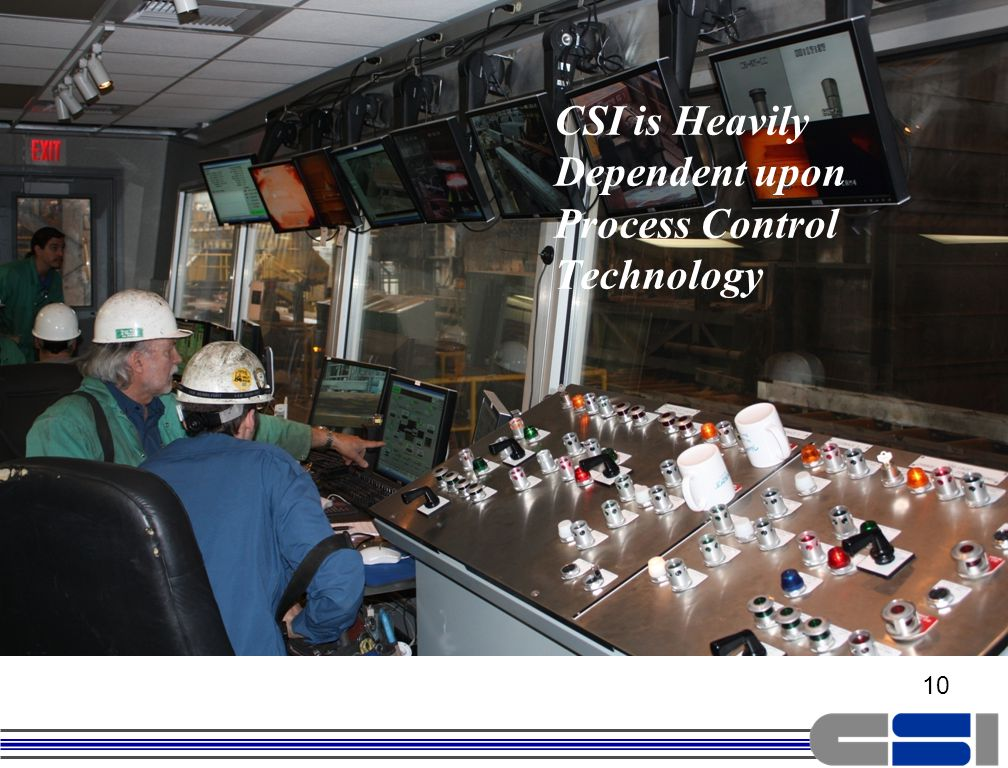 10 CSI is Heavily Dependent upon Process Control Technology