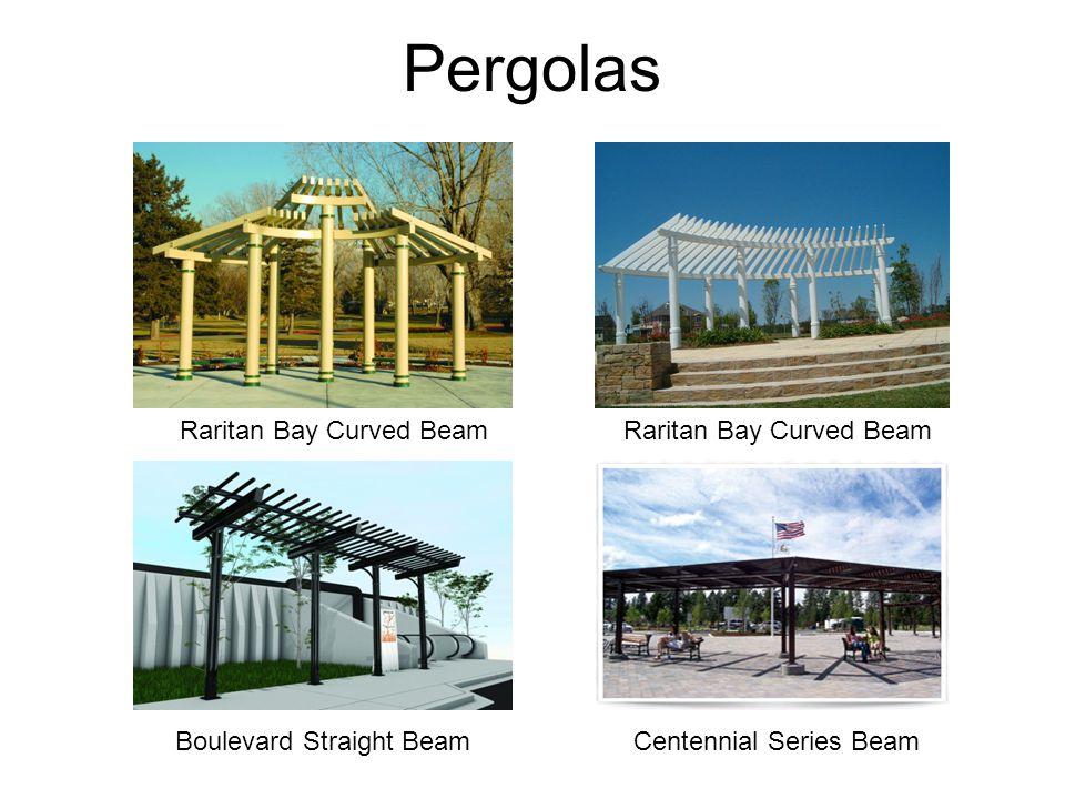 Pergolas Raritan Bay Curved Beam Boulevard Straight Beam Raritan Bay Curved Beam Centennial Series Beam