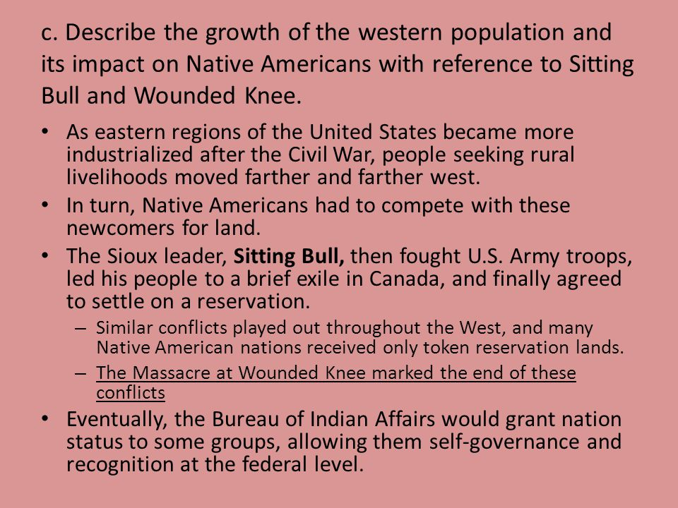 c. Describe the growth of the western population and its impact on Native Americans with reference to Sitting Bull and Wounded Knee. As eastern region