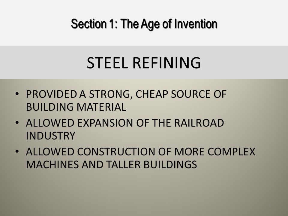 IN THE MODERN ERA STEEL IN THE 1850S A NEW METHOD MADE STEEL- MAKING FASTER AND CHEAPER AND BY 1910 THE U.S.