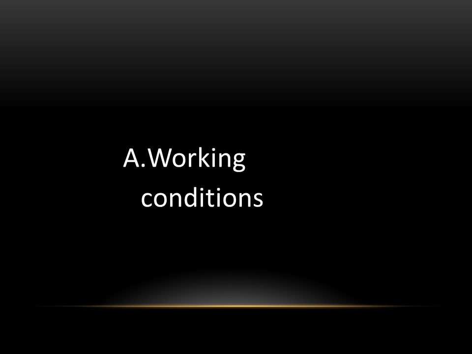 A.Working conditions