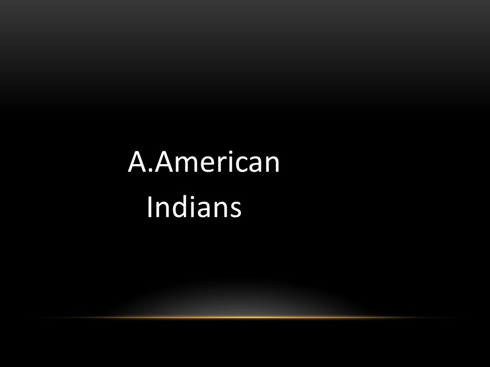 A.American Indians