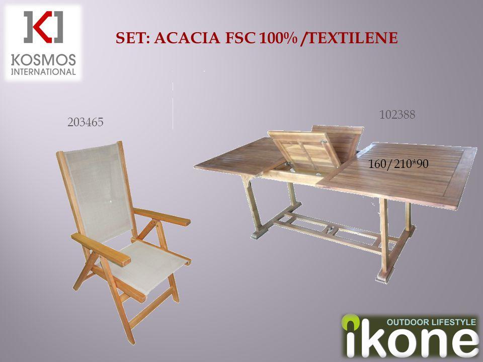 SET: ACACIA FSC 100% /TEXTILENE 203465 102388 160/210*90