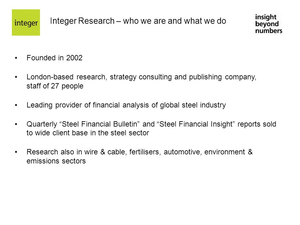 Integer Research – who we are and what we do Founded in 2002 London-based research, strategy consulting and publishing company, staff of 27 people Lea