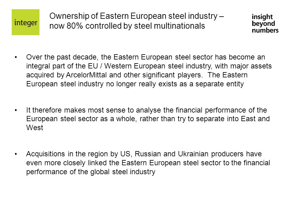 Ownership of Eastern European steel industry – now 80% controlled by steel multinationals Over the past decade, the Eastern European steel sector has