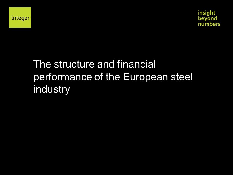 The structure and financial performance of the European steel industry