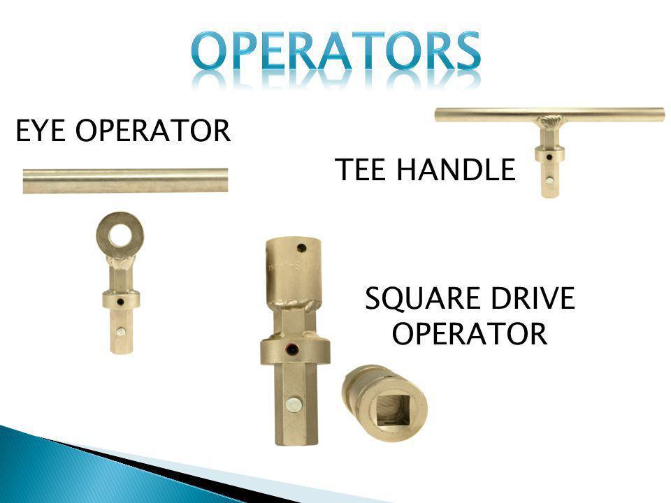 TEE HANDLE SQUARE DRIVE OPERATOR EYE OPERATOR