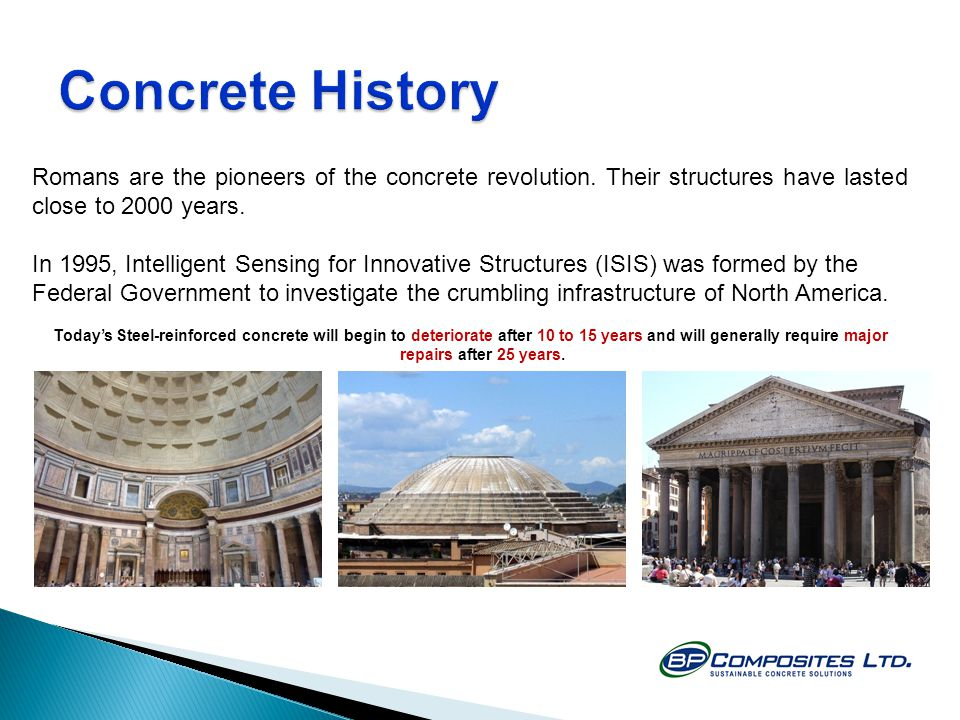 Romans are the pioneers of the concrete revolution.