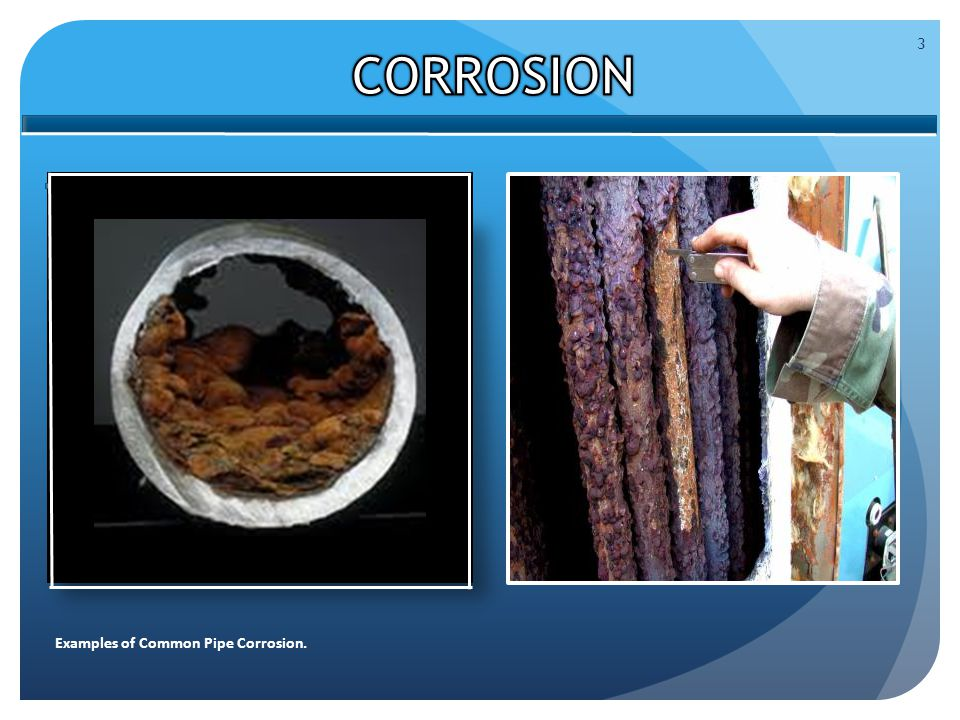 3 Examples of Common Pipe Corrosion.