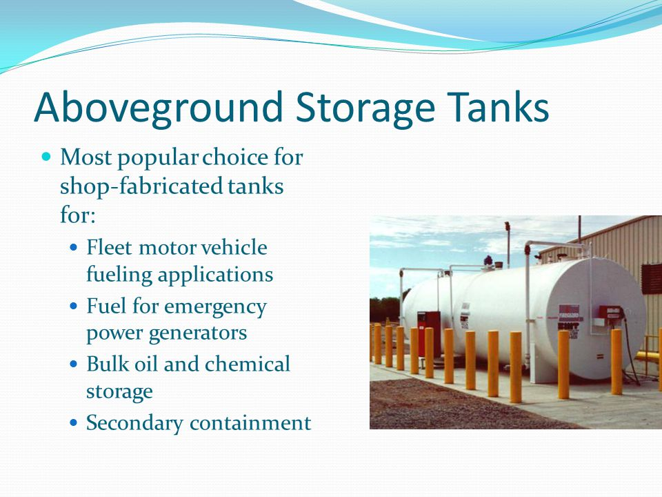 Aboveground Storage Tanks UL 142 is the principle standard for steel tank construction – single wall and double wall steel.