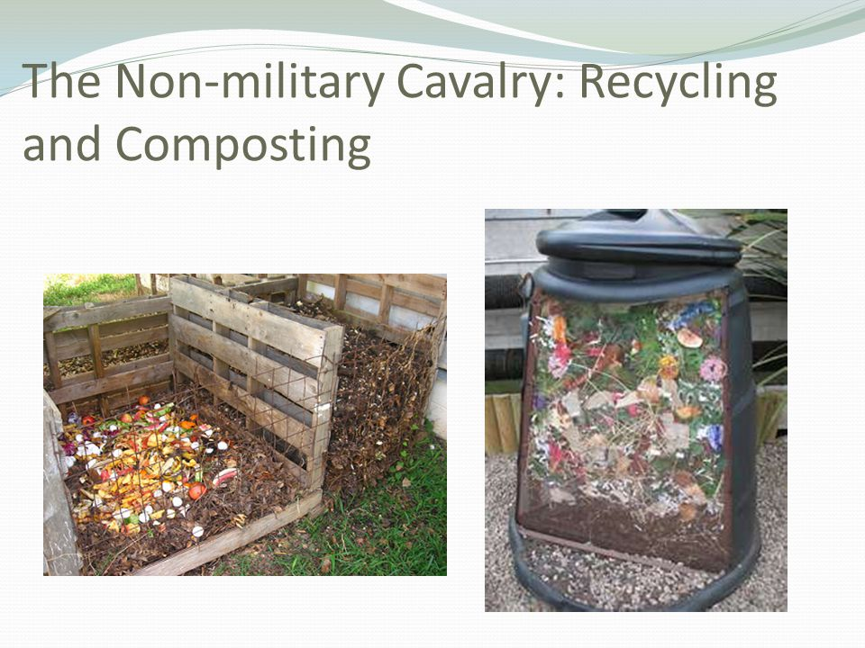 The Non-military Cavalry: Recycling and Composting