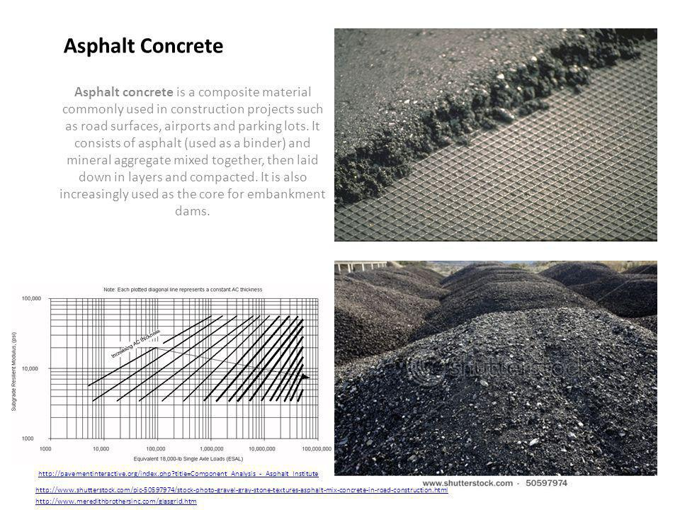 Asphalt concrete is a composite material commonly used in construction projects such as road surfaces, airports and parking lots. It consists of aspha