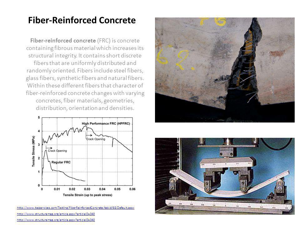 Fiber-reinforced concrete (FRC) is concrete containing fibrous material which increases its structural integrity. It contains short discrete fibers th