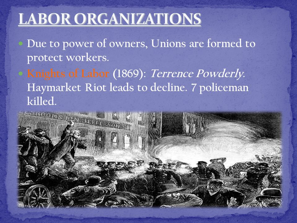 Due to power of owners, Unions are formed to protect workers.