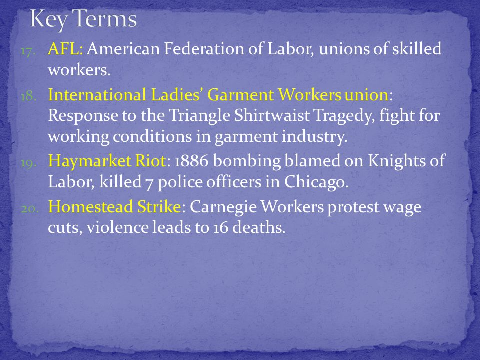 17. AFL: American Federation of Labor, unions of skilled workers.