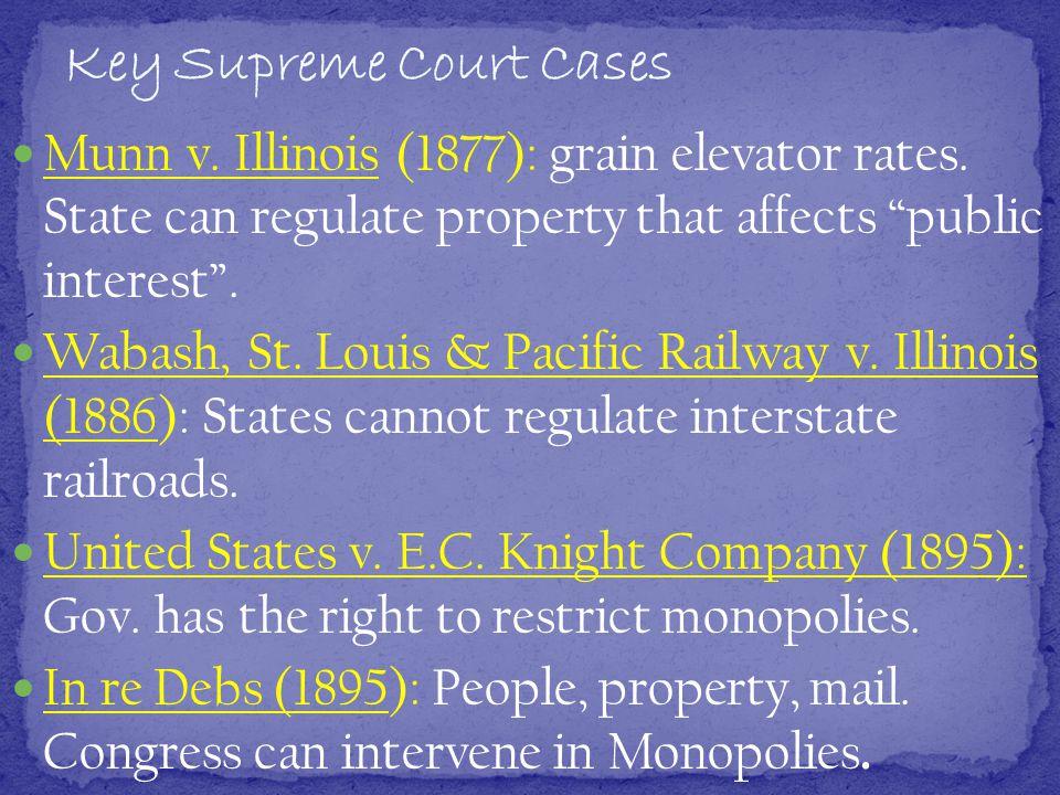 Munn v. Illinois (1877): grain elevator rates.