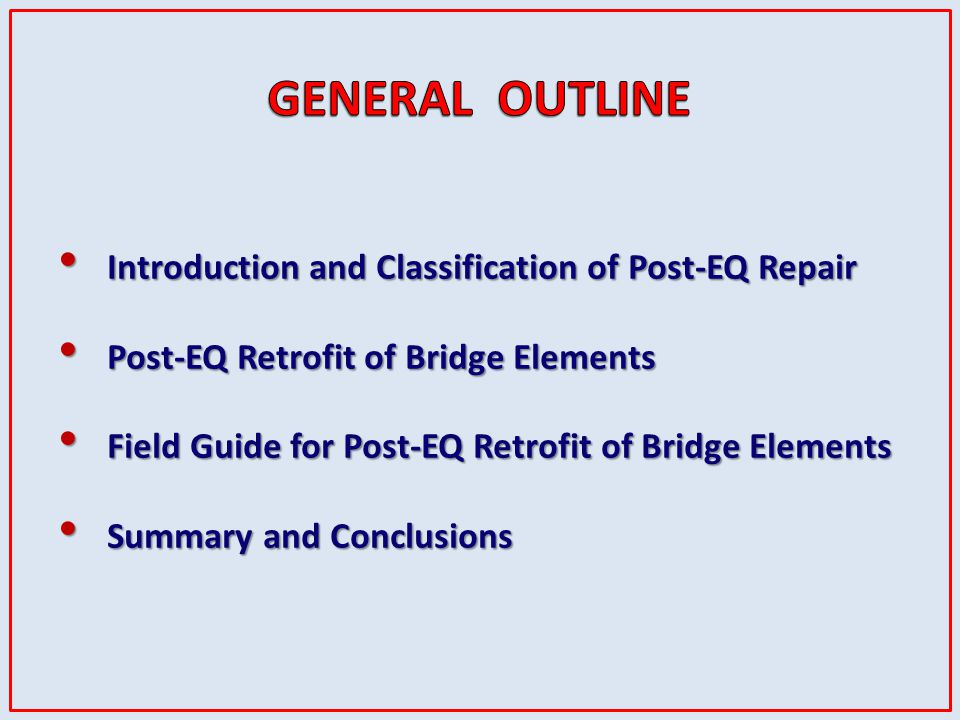 Introduction and Classification of Post-EQ Repair Introduction and Classification of Post-EQ Repair Post-EQ Retrofit of Bridge Elements Post-EQ Retrof