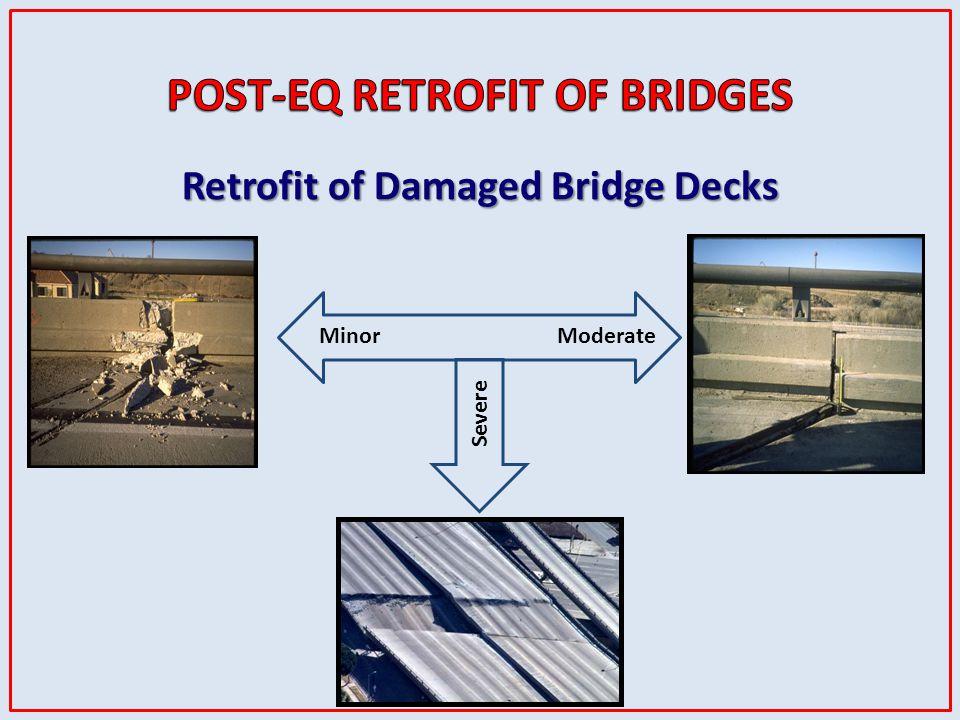 Retrofit of Damaged Bridge Decks MinorModerate Severe