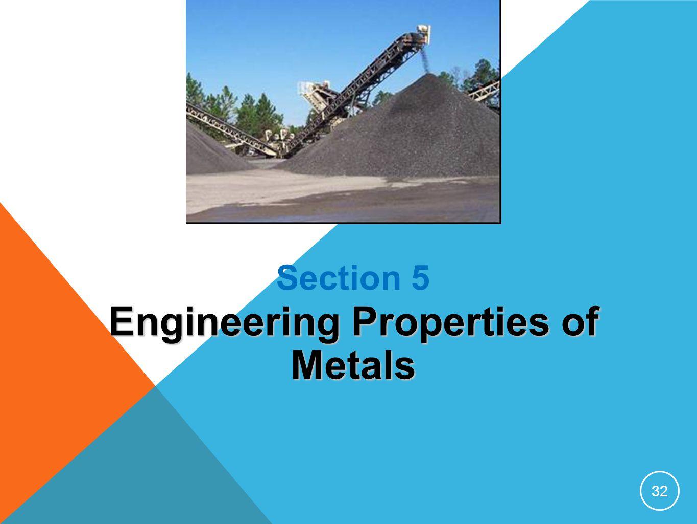 Section 5 Engineering Properties of Metals 32