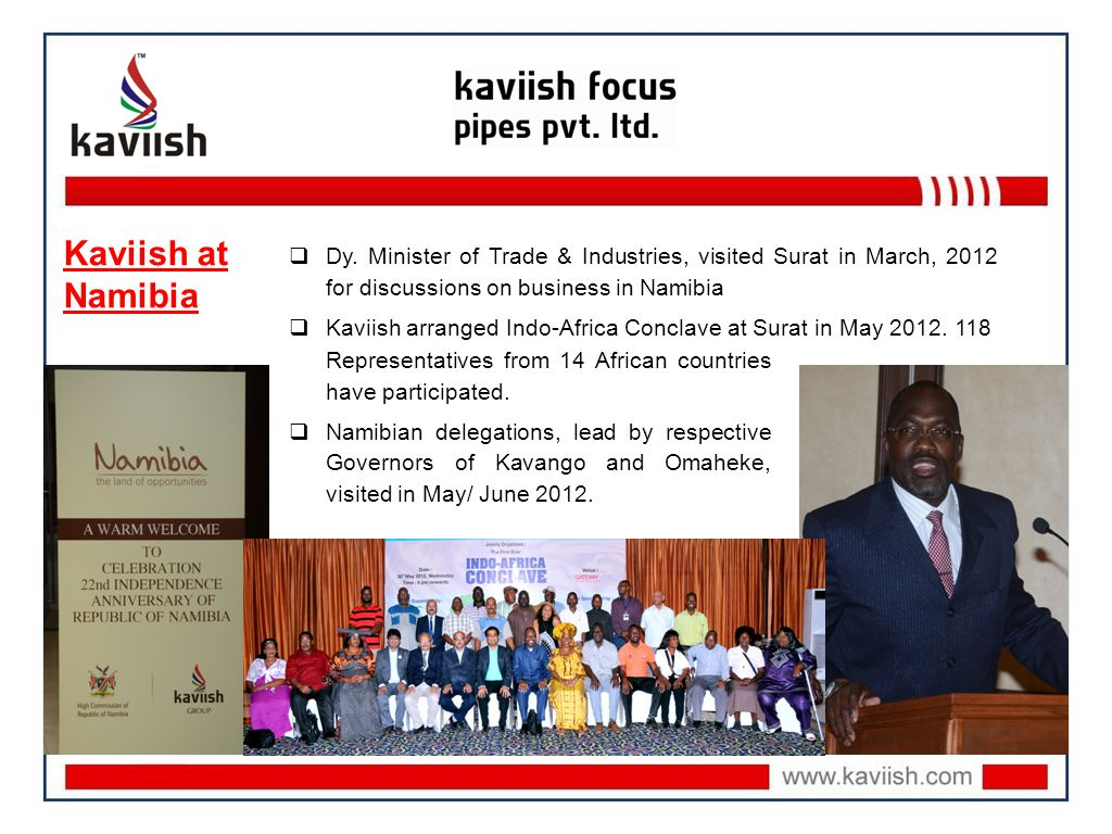 Dy. Minister of Trade & Industries, visited Surat in March, 2012 for discussions on business in Namibia Kaviish arranged Indo-Africa Conclave at Surat
