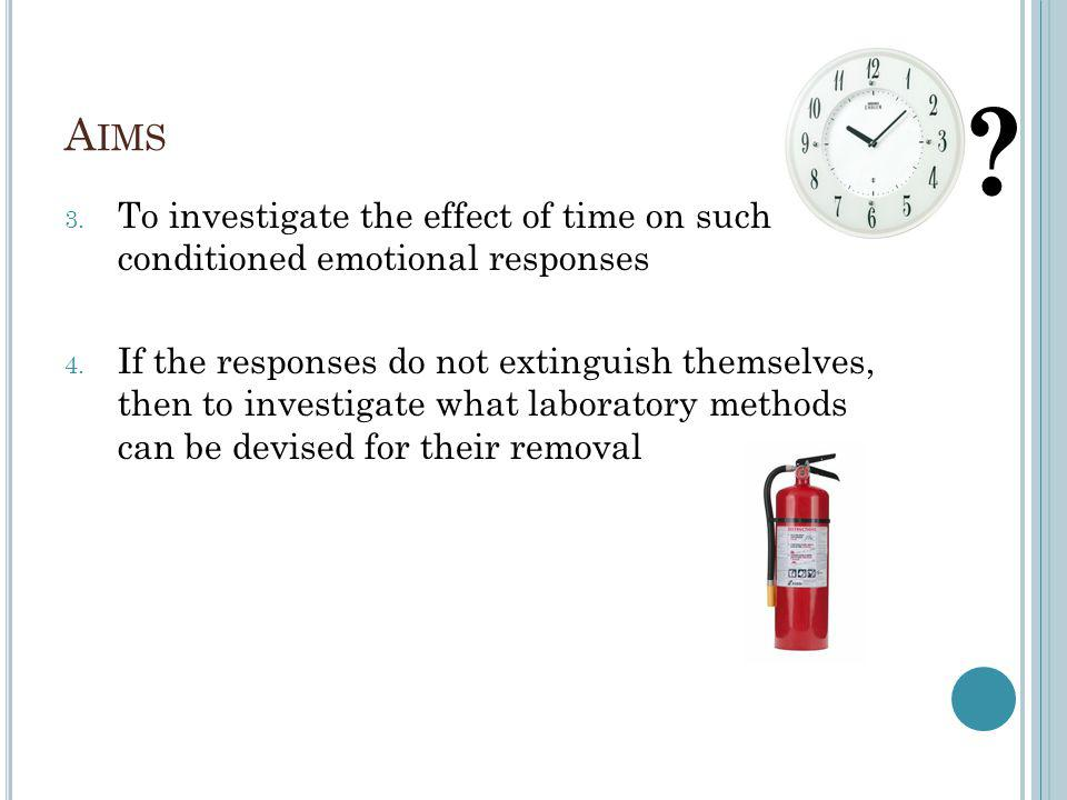 A IMS 3. To investigate the effect of time on such conditioned emotional responses 4.