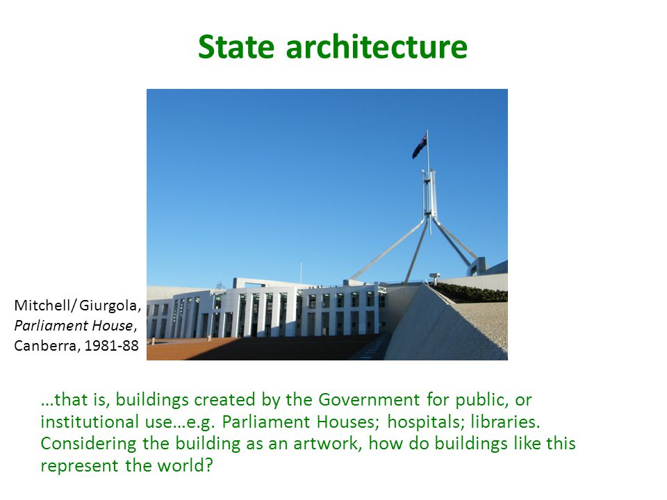 …that is, buildings created by the Government for public, or institutional use…e.g. Parliament Houses; hospitals; libraries. Considering the building