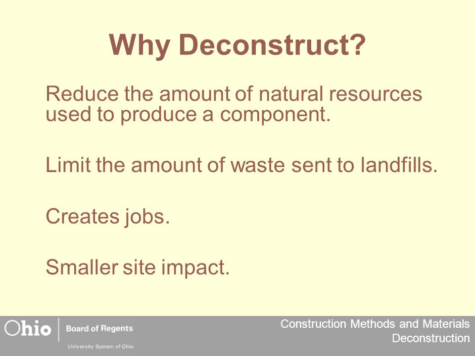 Construction Methods and Materials Deconstruction Energy Usage Some demolition/construction site debris from one state are shipped to another state where there are lower dump fees.