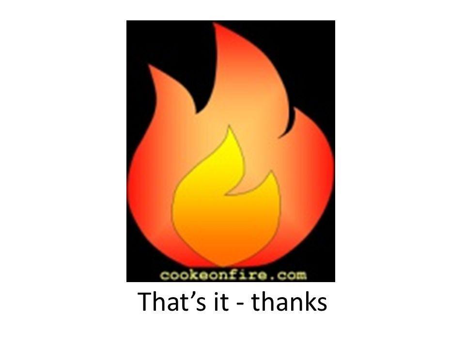 Thats it - thanks