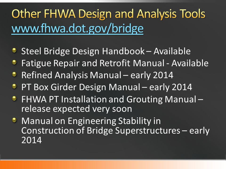 NHI Course 130081: LRFD for Bridge Superstructures NHI Course 132082: LRFD for Bridge Substructures and ERS NHI Course 130092: LRFR for Highway Bridges NHI Course 130093: LRFD Seismic Analysis and Design of Bridges NHI Course 130094: LRFD Seismic Analysis and Design of Tunnels, Walls and other Geotechnical Features NHI Course 130095: LRFD: Design and Analysis of Skewed and Horizontally Curved Steel Bridges