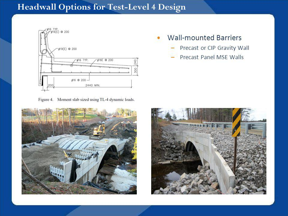 Headwall Options for Test-Level 4 Design Wall-mounted Barriers – Precast or CIP Gravity Wall – Precast Panel MSE Walls