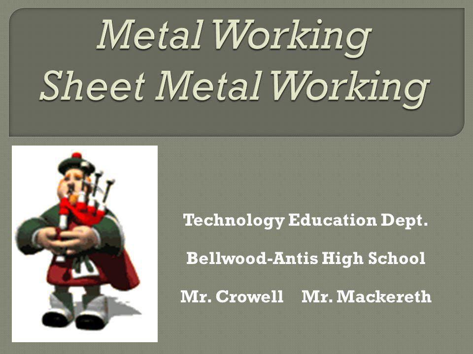 Technology Education Dept. Bellwood-Antis High School Mr. Crowell Mr. Mackereth