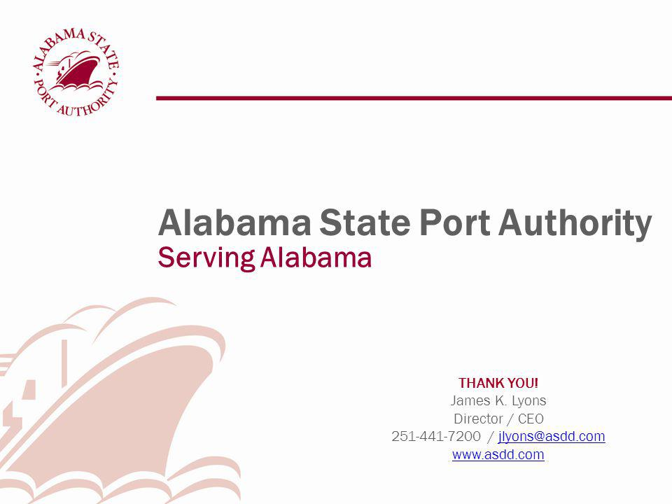 Alabama State Port Authority THANK YOU. James K.
