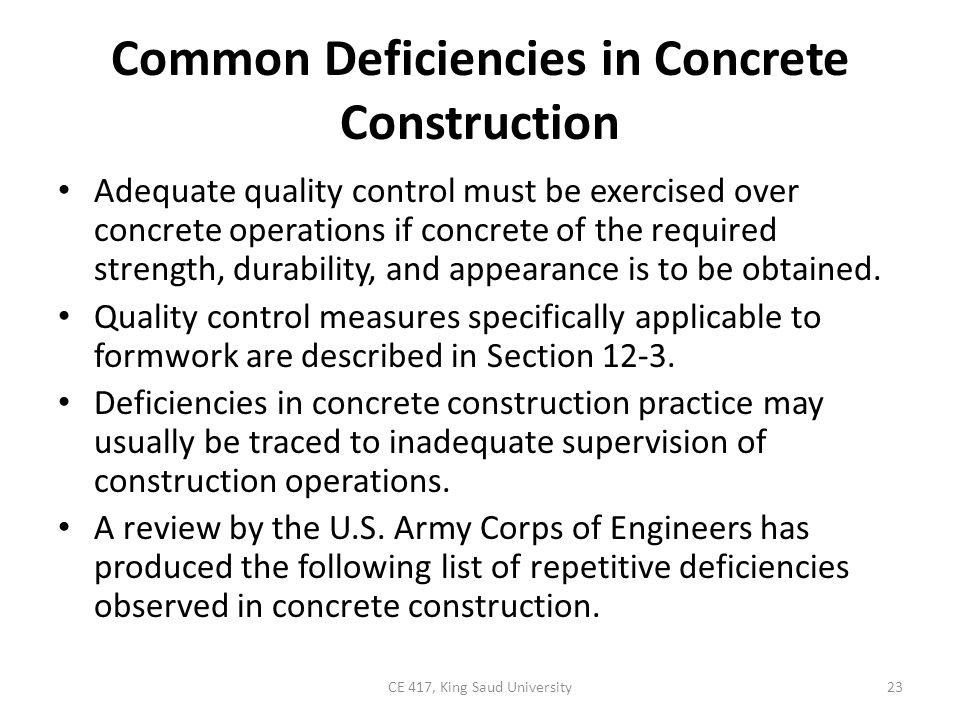 Common Deficiencies in Concrete Construction Structural Concrete – Unstable form bracing and poor form alignment evidenced by form bulging, spreading, or inaccurately aligned members.