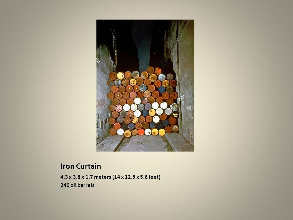 Iron Curtain 4.3 x 3.8 x 1.7 meters (14 x 12.5 x 5.6 feet) 240 oil barrels
