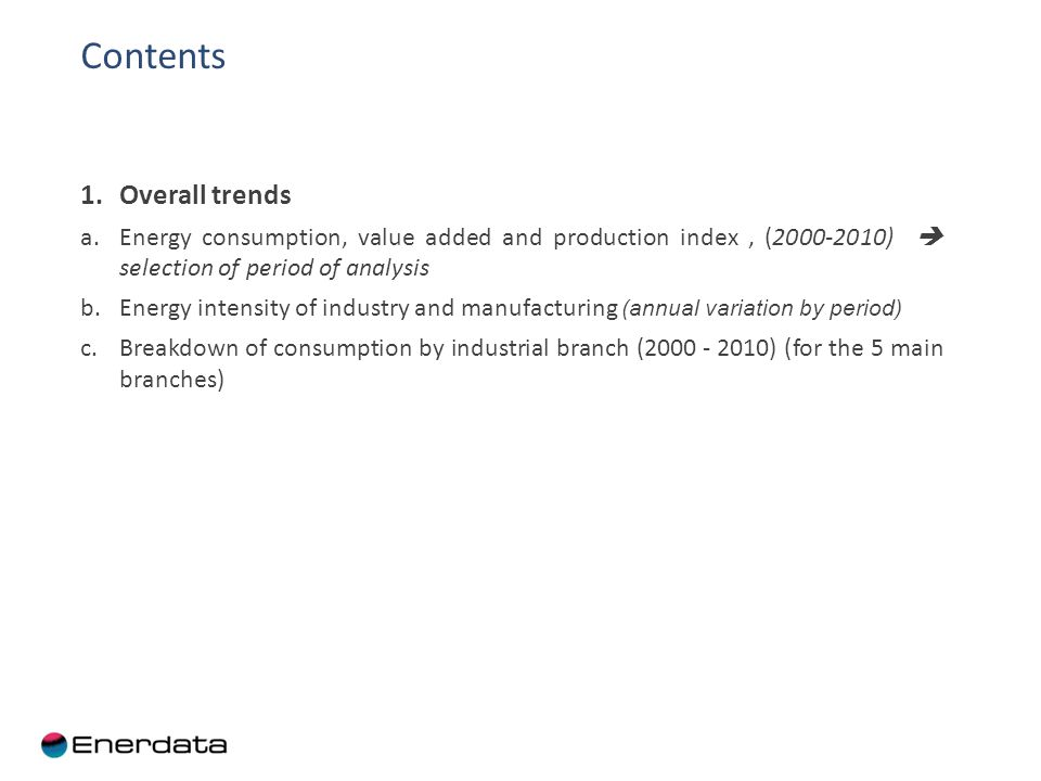 Trends in energy consumption and value added in industry: case of Chile Trends in energy consumption and value added (2000=100 ) Source: BIEE, Ministerio de Energía de Chile industry= manufacturing + mining + construction
