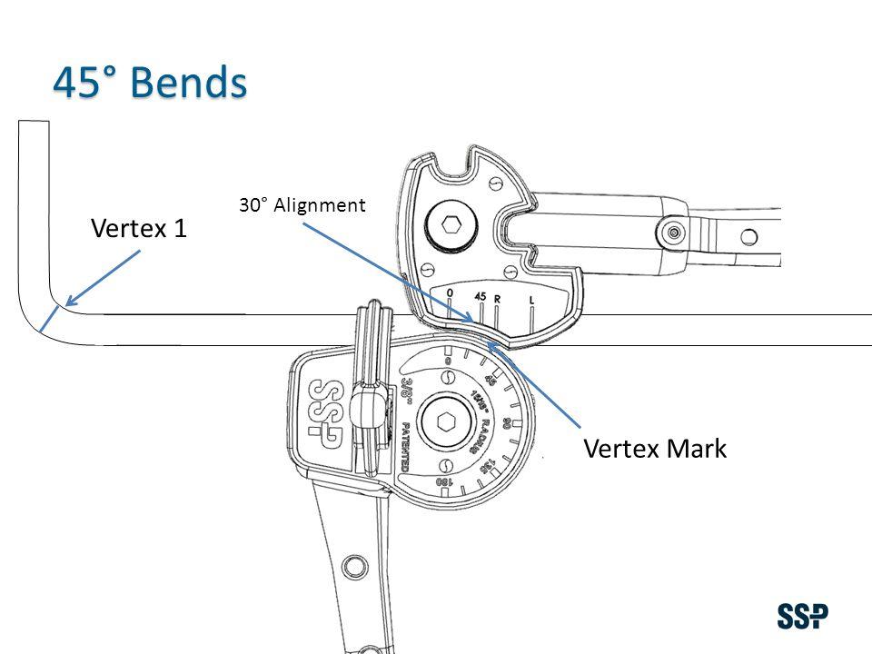 Vertex 1 45° Bends Vertex Mark 30° Alignment