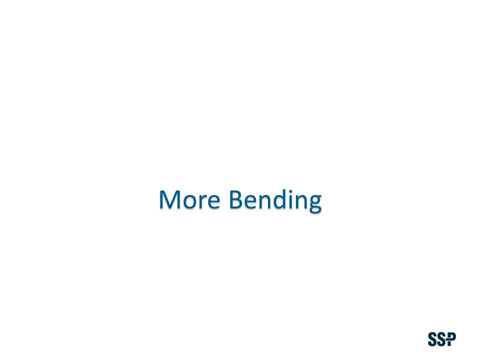 More Bending