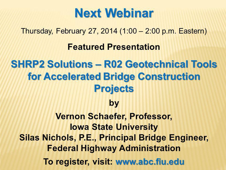 Next Webinar Thursday, February 27, 2014 (1:00 – 2:00 p.m.