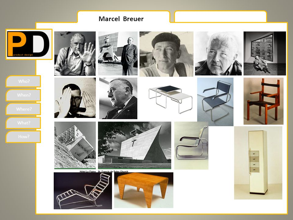 Who When Where What How Marcel Breuer