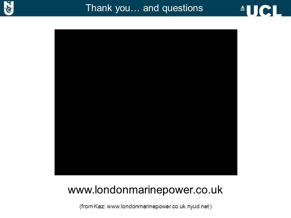 Thank you… and questions www.londonmarinepower.co.uk (from Kaz: www.londonmarinepower.co.uk.nyud.net )