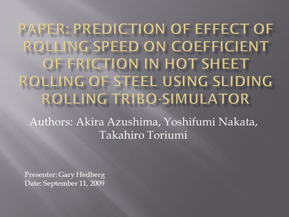 Authors: Akira Azushima, Yoshifumi Nakata, Takahiro Toriumi Presenter: Gary Hedberg Date: September 11, 2009