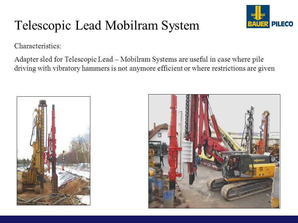 Characteristics: Adapter sled for Telescopic Lead – Mobilram Systems are useful in case where pile driving with vibratory hammers is not anymore effic