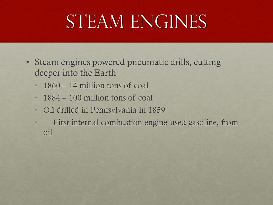 Steam Engines Steam engines powered pneumatic drills, cutting deeper into the EarthSteam engines powered pneumatic drills, cutting deeper into the Ear
