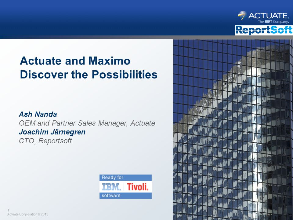 12 Actuate Corporation © 2013 Actuate Maximo Case Studies