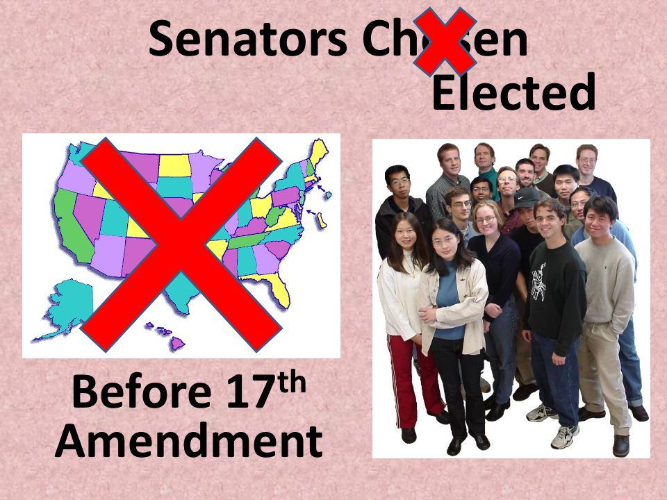 Senators Chosen Elected Before 17 th Amendment