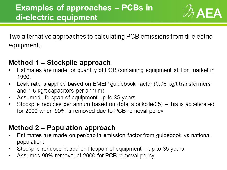 Examples of approaches – PCBs in di-electric equipment Two alternative approaches to calculating PCB emissions from di-electric equipment.