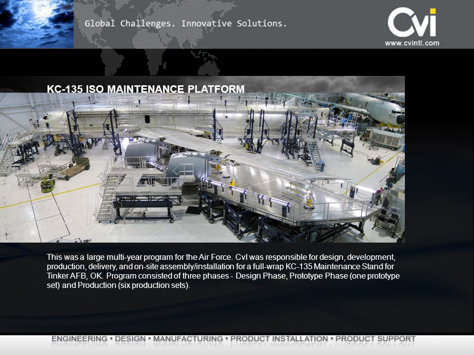 This was a large multi-year program for the Air Force. CvI was responsible for design, development, production, delivery, and on-site assembly/install