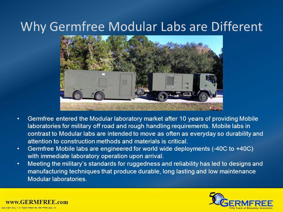 www.GERMFREE.com Copyright 2011 – All Rights Reserved, Germfree Labs, Inc. Why Germfree Modular Labs are Different Germfree entered the Modular labora