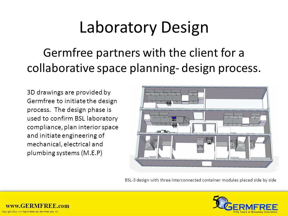 www.GERMFREE.com Copyright 2011 – All Rights Reserved, Germfree Labs, Inc. Laboratory Design Germfree partners with the client for a collaborative spa
